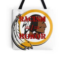 Racism =/= Honor Tote Bag