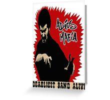 Adios Mafia- Deadliest Band Alive! Greeting Card