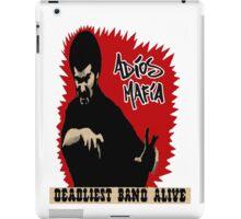 Adios Mafia- Deadliest Band Alive! iPad Case/Skin