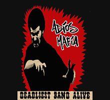 Adios Mafia- Deadliest Band Alive! T-Shirt