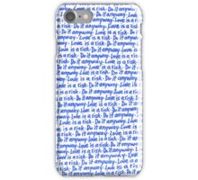 """Love is a risk.  Do it anyway."" iPhone Case/Skin"