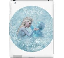 Life's Too Short iPad Case/Skin