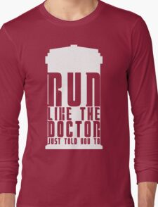 Run Like the Doctor Just Told You To Long Sleeve T-Shirt
