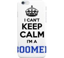 I cant keep calm Im a BOOMER iPhone Case/Skin