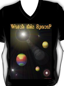 Watch This Space T-shirt Design T-Shirt