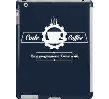 programmer : code and coffee. I am a programmer. I have a life iPad Case/Skin