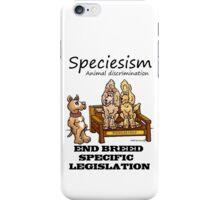 END B.S.L (BREED SPECIFIC LEGISLATION) SPECIESISM iPhone Case/Skin