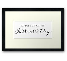 Kindly Go Away, It's Introvert Day Framed Print
