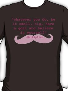 Markiplier Quote T-Shirt