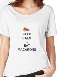 Keep Calm and Eat Macarons Women's Relaxed Fit T-Shirt