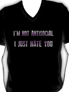 I'm not antisocial I just hate you T-Shirt
