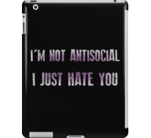 I'm not antisocial I just hate you iPad Case/Skin