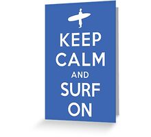 Keep Calm and Surf On Greeting Card