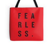 FEAR LESS. Tote Bag
