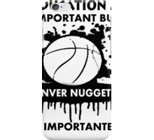 EDUCATION IS IMPORTANT - DENVER NUGGETS iPhone Case/Skin