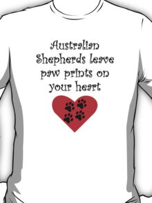 Australian Shepherds Leave Paw Prints On Your Heart T-Shirt