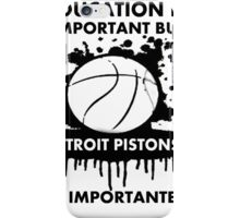 EDUCATION IS IMPORTANT - DETROIT PISTONS iPhone Case/Skin