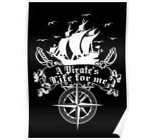 A Pirate's life for me-Pirates Poster