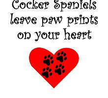 Cocker Spaniels Leave Paw Prints On Your Heart by kwg2200