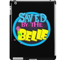 Saved by the Belle iPad Case/Skin