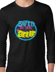 Saved by the Belle Long Sleeve T-Shirt