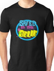 Saved by the Belle Unisex T-Shirt