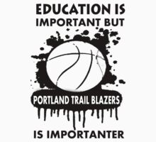 EDUCATION IS IMPORTANT - PORTLAND TRAIL BLAZERS by rajsf