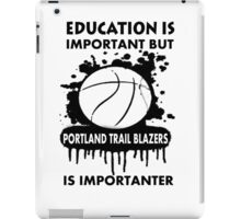 EDUCATION IS IMPORTANT - PORTLAND TRAIL BLAZERS iPad Case/Skin