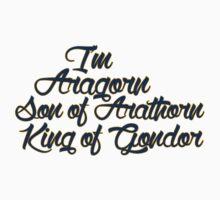 I'm Aragorn, son of Arathorn Kids Tee