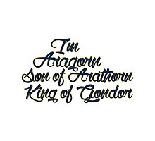 I'm Aragorn, son of Arathorn by softdelusion