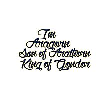 I'm Aragorn, son of Arathorn Photographic Print