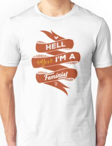 Hell Yes, I Am a Feminist Unisex T-Shirt