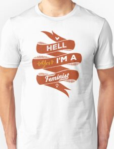 Hell Yes, I Am a Feminist T-Shirt
