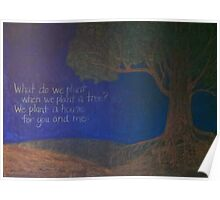 What Do We Plant When We Plant a Tree? Poster
