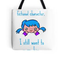 I don't care if he is a fictional character, i still want to marry him. Tote Bag