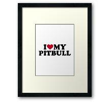 I love my Pitbull Framed Print