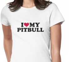 I love my Pitbull Womens Fitted T-Shirt