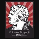 Phil Rules. Do you? (Philip the Great) by philrules