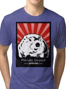 Phil Rules. Do you? (Punxsutawney) Tri-blend T-Shirt