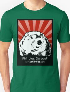 Phil Rules. Do you? (Punxsutawney) T-Shirt
