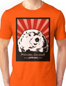 Phil Rules. Do you? (Punxsutawney) Unisex T-Shirt