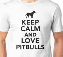 Keep calm and love Pitbulls Unisex T-Shirt