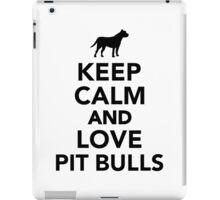 Keep calm and love Pit Bulls iPad Case/Skin