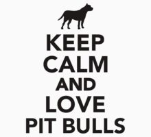 Keep calm and love Pit Bulls Kids Clothes
