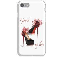 I found my love iPhone Case/Skin