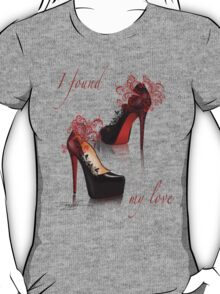 I found my love T-Shirt