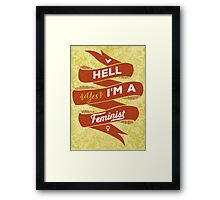 Hell Yes, I Am a Feminist Framed Print