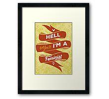 Hell Yes, I Am a Feminist Framed Print