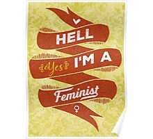 Hell Yes, I Am a Feminist Poster