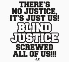 Blind Justice! I can't breathe, Hands up don't shoot! by kelvarnsen